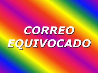 CORREO EQUIVOCADO