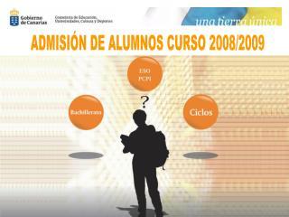 ADMISIÓN DE ALUMNOS CURSO 2008/2009