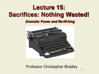 Lecture 15: Sacrifices: Nothing Wasted!