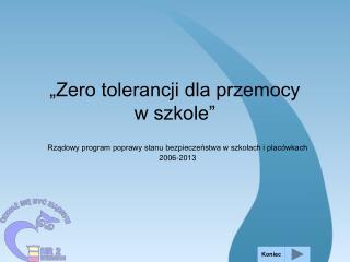 """""""Zero tolerancji dla przemocy  w szkole"""""""