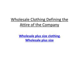 Wholesale Clothing Defining the Attire of the Company
