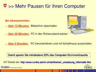 >> Mehr Pausen für ihren Computer