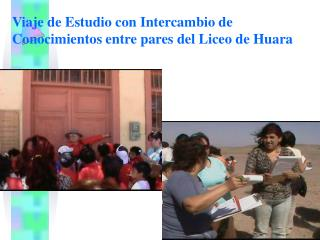 Viaje de Estudio con Intercambio de Conocimientos entre pares del Liceo de Huara