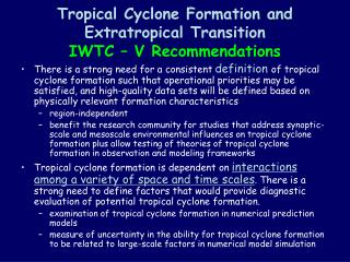 Tropical Cyclone Formation and Extratropical Transition IWTC   V Recommendations