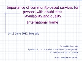 14-15 June 2012,Belgrade Dr.Vasilka Dimoska  Specialist in social medicine and health management