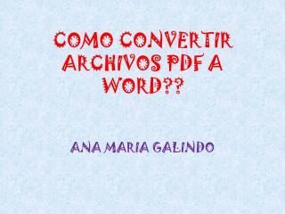 COMO CONVERTIR ARCHIVOS PDF A WORD??