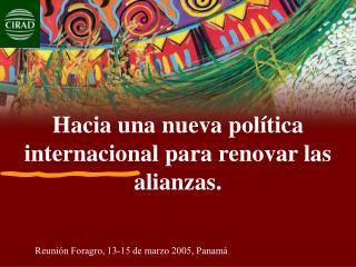 Hacia una nueva política internacional para renovar las alianzas.