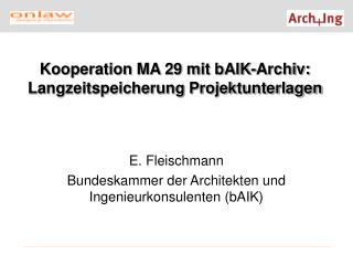 E. Fleischmann Bundeskammer der Architekten und Ingenieurkonsulenten (bAIK)