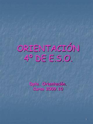 ORIENTACIÓN  4º DE E.S.O. Dpto. Orientación. Curso 2009.10