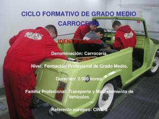 CICLO FORMATIVO DE GRADO MEDIO CARROCERÍA