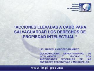""""""" ACCIONES LLEVADAS A CABO PARA SALVAGUARDAR LOS DERECHOS DE PROPIEDAD INTELECTUAL """""""