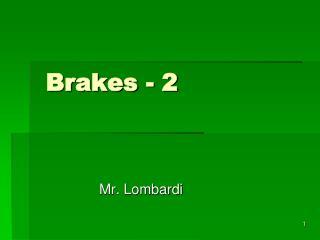 Brakes - 2