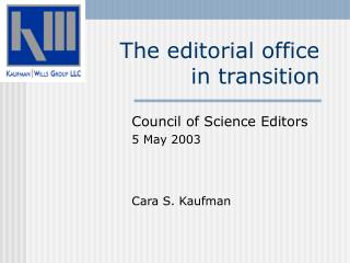 The editorial office  in transition
