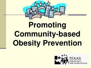 Promoting Community-based Obesity Prevention
