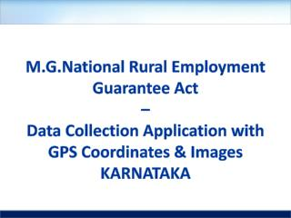 M.G.National Rural Employment  Guarantee Act  –  Data Collection Application with