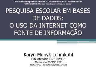 PESQUISA ESCOLAR EM BASES DE DADOS:  O USO DA INTERNET COMO FONTE DE INFORMAÇÃO