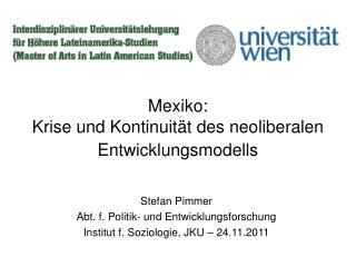 Mexiko: Krise und Kontinuität des neoliberalen Entwicklungsmodells