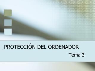 PROTECCIÓN DEL ORDENADOR