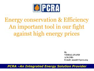 Energy conservation & Efficiency An important tool in our fight against high energy prices