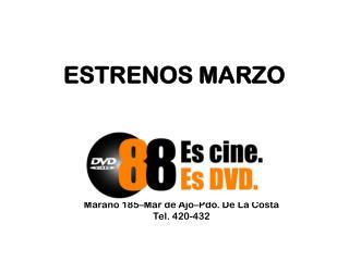 ESTRENOS MARZO