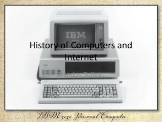 History of Computers and Internet
