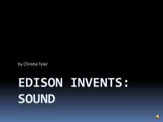 Edison Invents: Sound