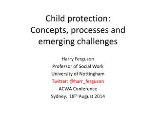 Child protection:  Concepts , processes and emerging challenges