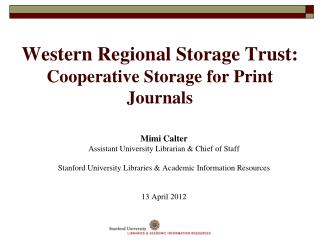 Western Regional Storage Trust:  Cooperative Storage for Print Journals