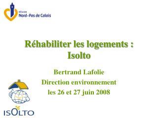 R�habiliter les logements : Isolto