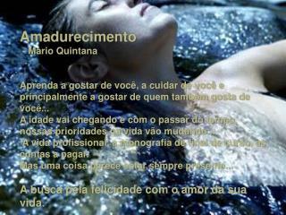 Amadurecimento  - Mario Quintana