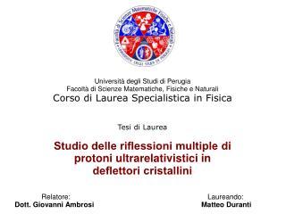 Tesi di Laurea Studio delle riflessioni multiple di protoni ultrarelativistici in