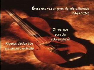 Érase una vez un gran violinista llamado PAGANINI