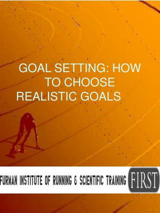 GOAL SETTING: HOW TO CHOOSE REALISTIC GOALS