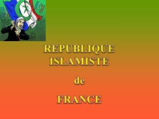 REPUBLIQUE ISLAMISTE  de  FRANCE