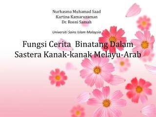 Nurhasma Muhamad Saad Kartina Kamaruzaman Dr. Rosni Samah  Universiti Sains Islam Malaysia