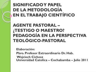Elaboración : Pbro . Profesor  Extraordinario  Dr. Hab.