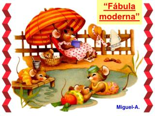 """""""Fábula moderna"""""""