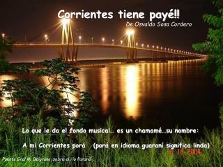 Corrientes tiene pay�!! De Osvaldo Sosa Cordero