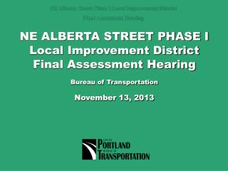 NE ALBERTA STREET PHASE I Local Improvement District Final Assessment Hearing