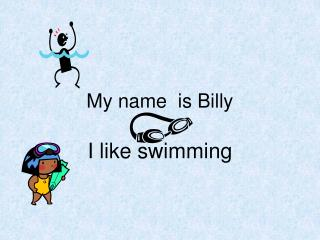 My name  is Billy