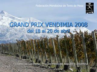 GRAND PRIX VENDIMIA 2008 del 18 al 20 de abril