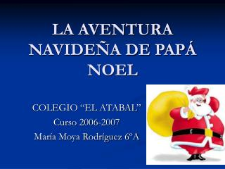 LA AVENTURA NAVIDE�A DE PAP� NOEL