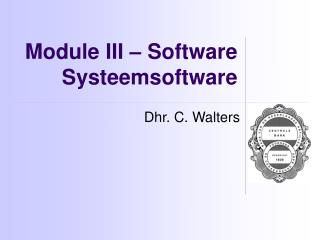 Module III � Software Systeemsoftware