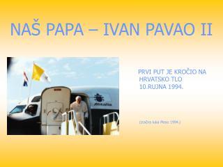 NAŠ PAPA – IVAN PAVAO II