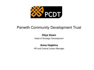 Penwith Community Development Trust Dilys Down Head of Strategic Development Anna Hopkins