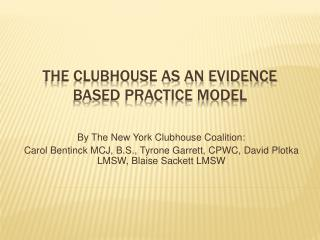 The Clubhouse as an evidence based practice model