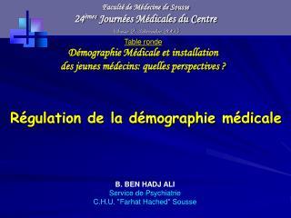 Faculté de Médecine de Sousse 24 èmes  Journées Médicales du Centre Sousse 2-3 décembre 2005