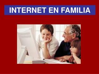 INTERNET EN FAMILIA