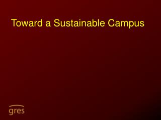 Toward a Sustainable Campus