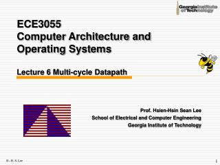 ECE3055  Computer Architecture and Operating Systems Lecture 6 Multi-cycle Datapath